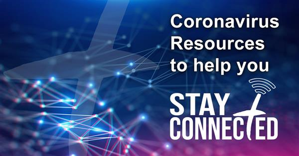 Coronavirus (COVID-19) Resources to Help You Stay Informed and Connected